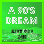 A 90`S DREAM - Just 90`s 24H